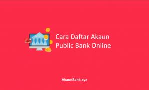 Cara Daftar Akaun Public Bank