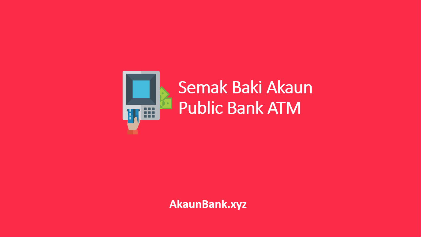 Semak Baki Public Bank ATM