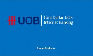 Cara Daftar UOB Internet Banking