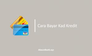 Cara Bayar Kad Kredit