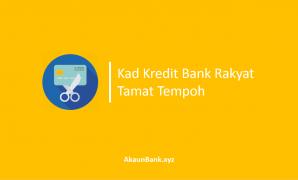Kad Kredit Bank Rakyat Tamat Tempoh