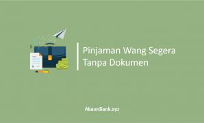 Pinjaman Wang Segera Tanpa Dokumen