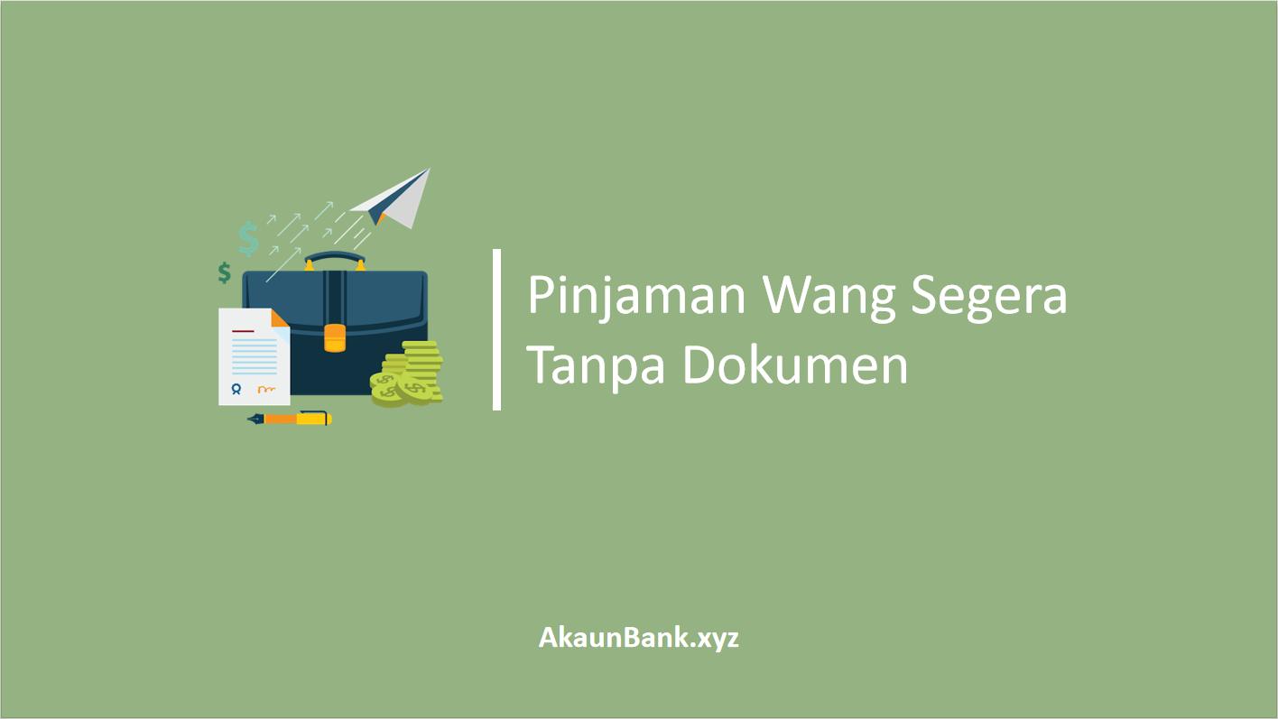 Pinjaman Wang Segera Tanpa Dokumen Cepat Lulus 1 Hari