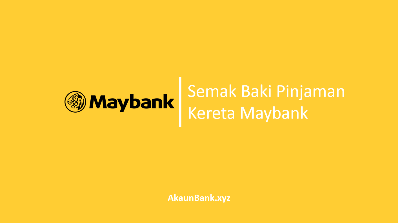 2 Cara Semak Baki Pinjaman Kereta Maybank Online