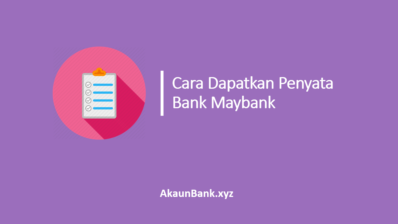 Cara Dapatkan Penyata Bank Maybank
