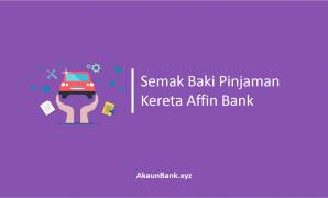Semak Baki Pinjaman Kereta Affin Bank