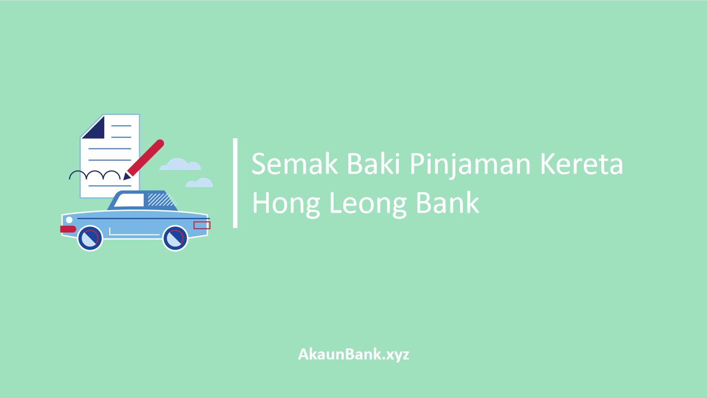 Semak Baki Pinjaman Kereta Hong Leong Bank Online
