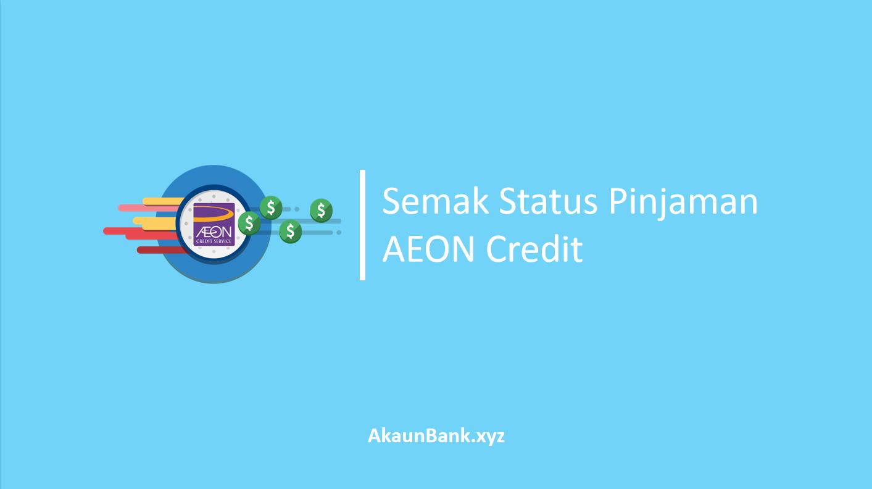 4 Cara Semak Status Pinjaman Aeon Credit Online