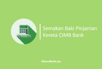 Semakan Baki Pinjaman Kereta CIMB Bank