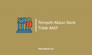 Tempoh Akaun Bank Tidak Aktif