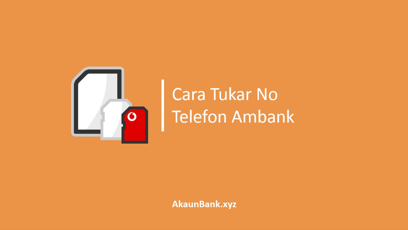 Cara Tukar No Telefon Ambank