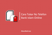 Cara Tukar No Telefon Bank Islam