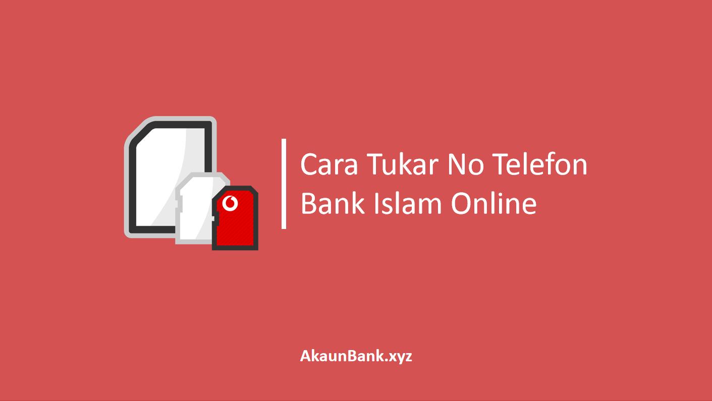 2 Cara Mudah Tukar No Telefon Bank Islam Online