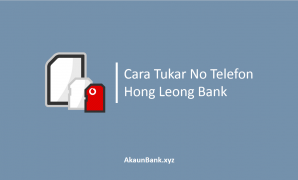 Cara Tukar No Telefon Hong Leong Bank