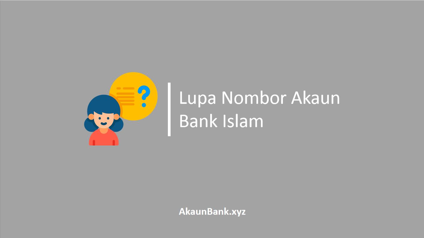 Lupa Nombor Akaun Bank Islam