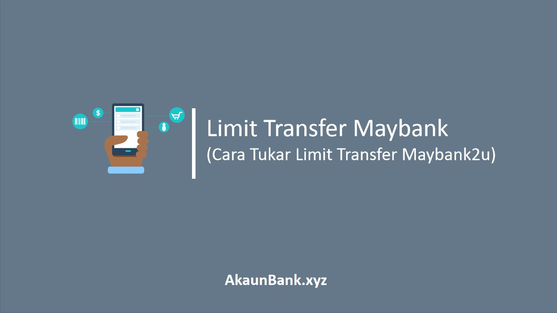 Cara Tukar Limit Transfer Maybank2u