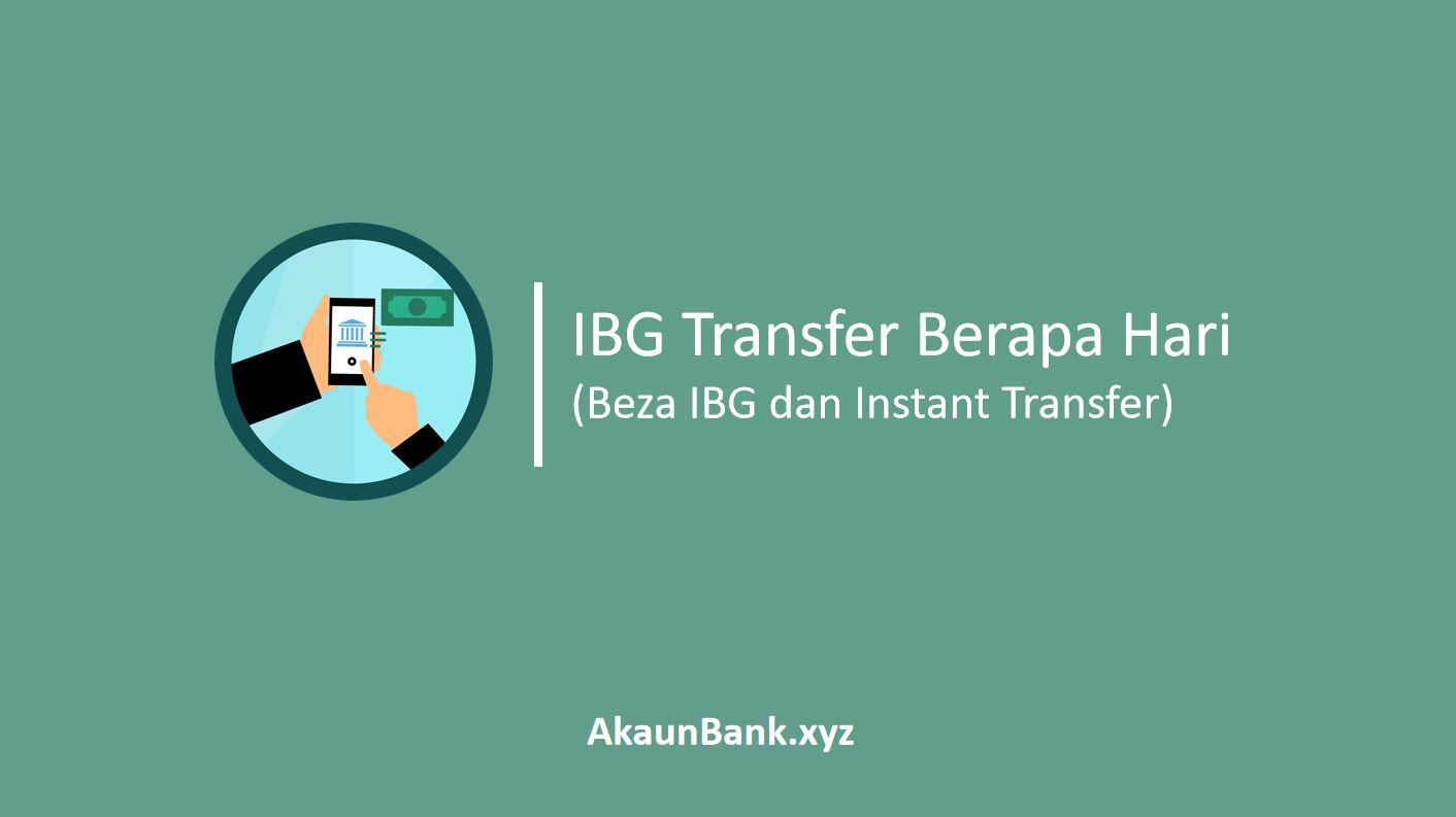 IBG Transfer Berapa Hari