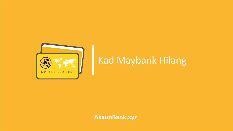 Kad Maybank Hilang
