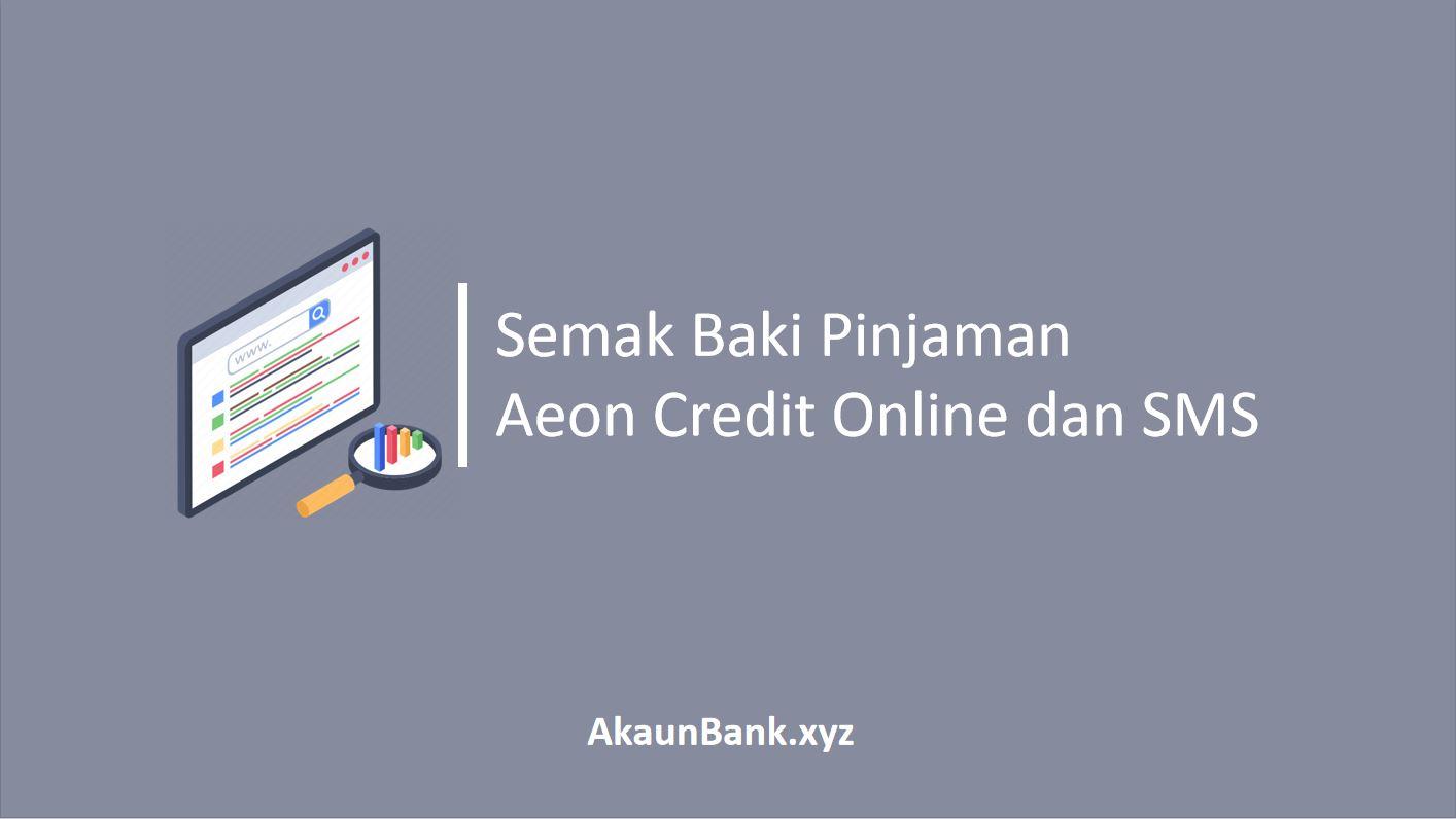 Artikel Cara Semak Baki Pinjaman Aeon Kredit Melalui Sms Dan Online