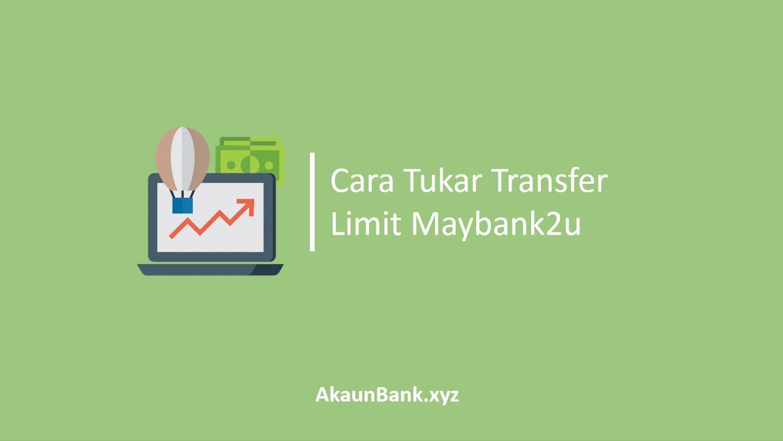 Tukar Transfer Limit Maybank2u