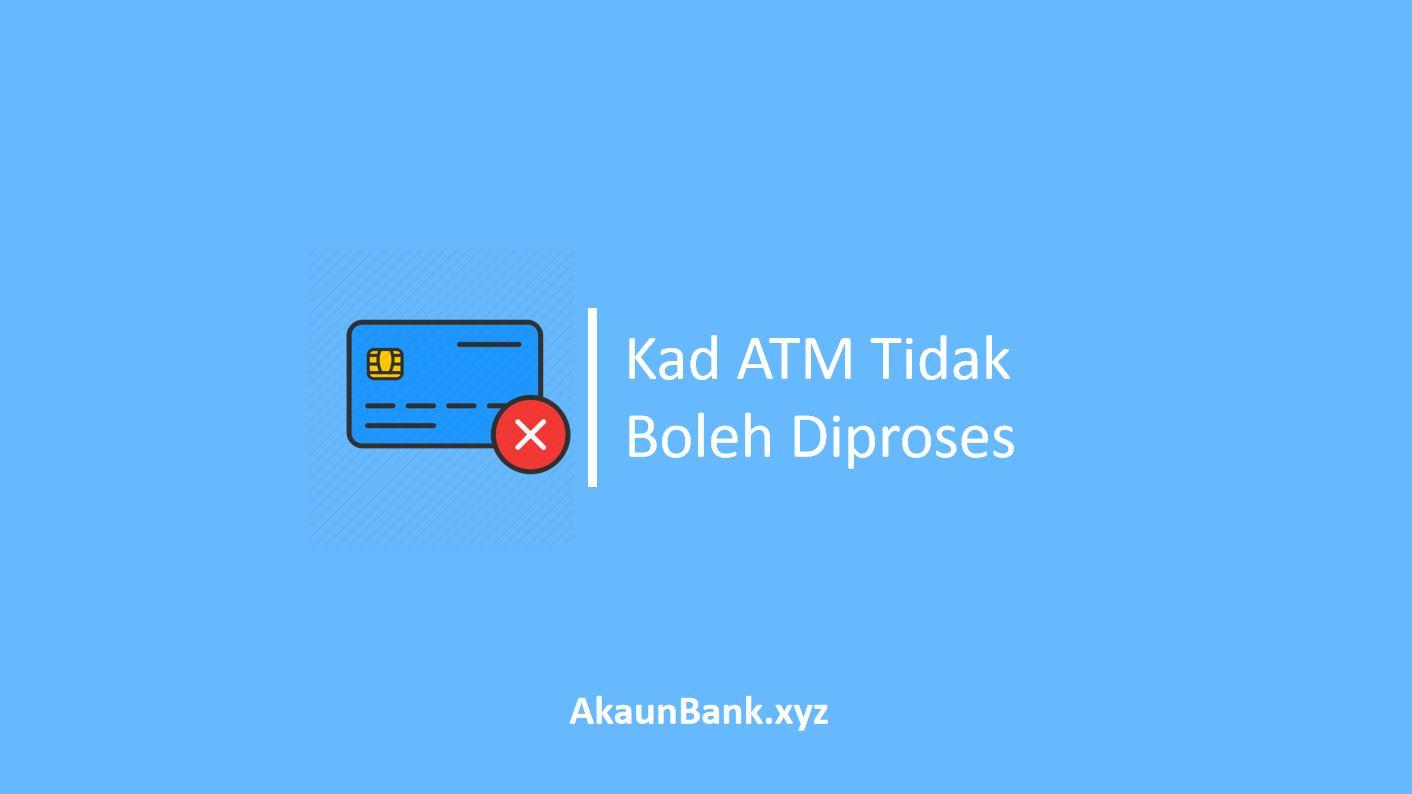 Kad ATM Tidak Boleh Diproses