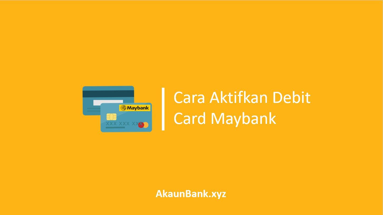 Cara Aktifkan Debit Card Maybank