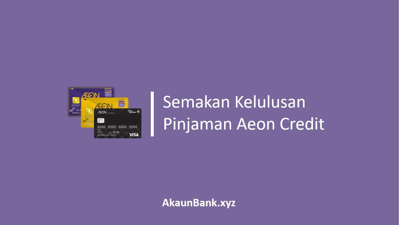 Semakan Kelulusan Pinjaman Aeon Credit