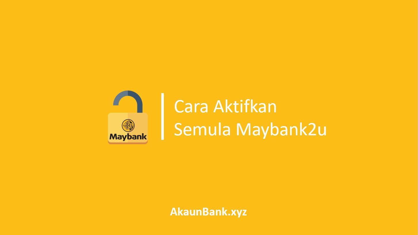 Cara Aktifkan Semula Maybank2u
