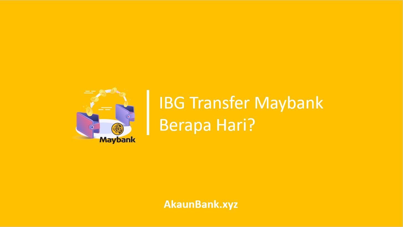 IBG Transfer Maybank Berapa hari