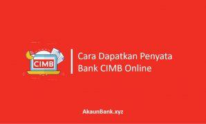 Cara Dapatkan Penyata Bank CIMB