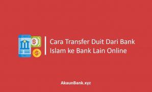Cara Transfer Duit Dari Bank Islam ke Bank Lain