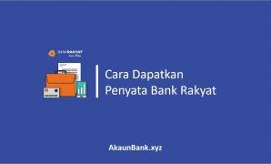 Cara Dapatkan Penyata Bank Rakyat